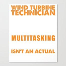 Wind Turbine Technician Not A Job Title Canvas Print