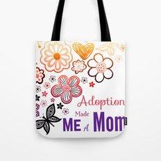 Adoption Made Me a Mom Tote Bag