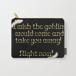 Goblins Take You Away (Black) Carry-All Pouch