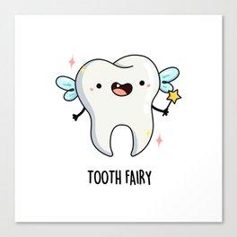 Tooth Fairy Cute Dental Tooth Pun Canvas Print