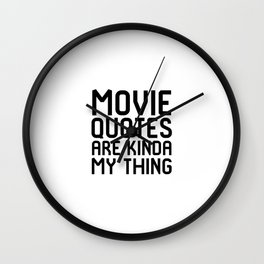 Movie Quotes Are Kinda My Thing Film School Wall Clock