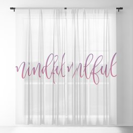 Zen mindful quote typography Sheer Curtain