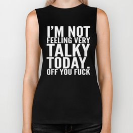 I'm Not Feeling Very Talky Today Off You Fuck (Black & White) Biker Tank