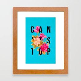 Can't Stop Flower Poster Framed Art Print