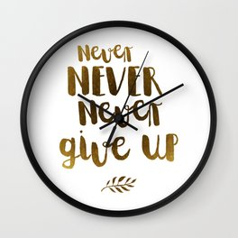 Never NEVER Never give Up Inspirational Quote Wall Clock