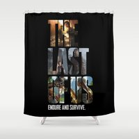 last of us Shower Curtains featuring The Last of Us by fardeen