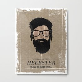 Heebster—We take our Hebrew vintage. Metal Print