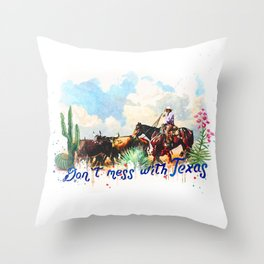 Don't. Mess with Texas Throw Pillow