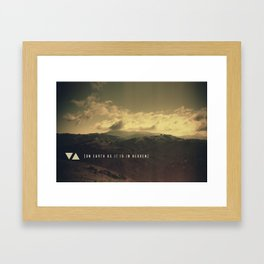 ON EARTH AS IT IS IN HEAVEN // I Framed Art Print