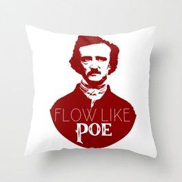 Flow like Poe Throw Pillow