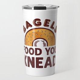 Bagels Food You Knead Travel Mug