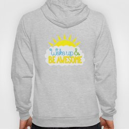 Wake Up & Be Awesome Hoody