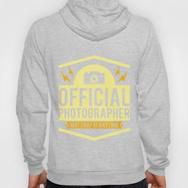 Official Photographer May Snap At Anytime Gift Hoody