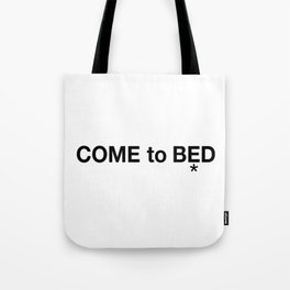 COME to BED Tote Bag