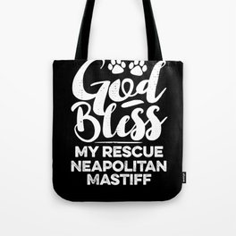 God Bless My Rescue Neapolitan Mastiff Paw Print for Dog Walker Gift Tote Bag