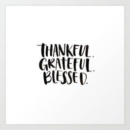 Thankful. Grateful. Blessed. Art Print