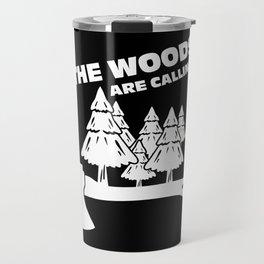 Lumberjack The Woods Are Calling Travel Mug