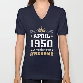 April 1950 68 years of being awesome Unisex V-Neck