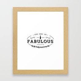 Young, Broke & Fabulous! Framed Art Print