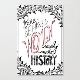 Well-Behaved Women Canvas Print