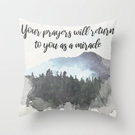 Your Prayers Will Return To You As A Miracle Throw Pillow