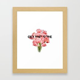 get shit done Framed Art Print