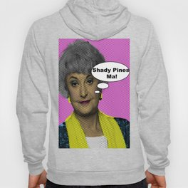 Shady Pines Ma! : The Golden Girls Hoody