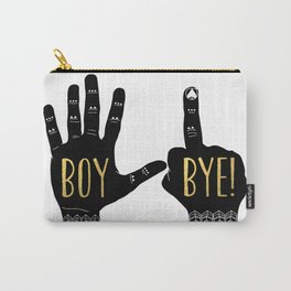 Boy, Bye! Carry-All Pouch