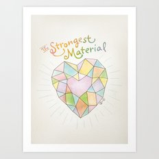 The Strongest Material Art Print