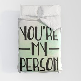 You're My Person Comforters