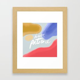 Have Patience Framed Art Print