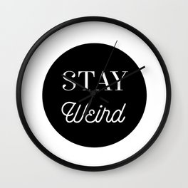 Minimalist Black and White Stay Weird Print Wall Clock