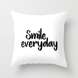 Smile Everyday, Motivational Poster,Inspirational, Office Decor, Happy Quote, Smile Quote, Positive Throw Pillow