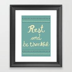 Rest & Be Thankful Framed Art Print