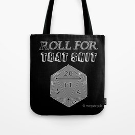 Roll For That Shit Tote Bag