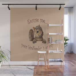 Excuse me...your birdfeeder is empty Wall Mural