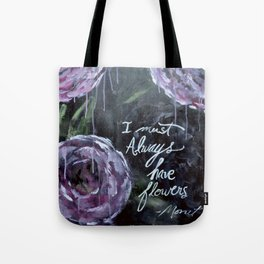 I Must Always Have Flowers Monet Tote Bag