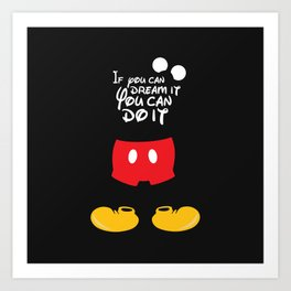 If you can dream it You can do it - Mickey Mouse Art Print