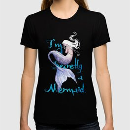Secretly a Mermaid T-shirt