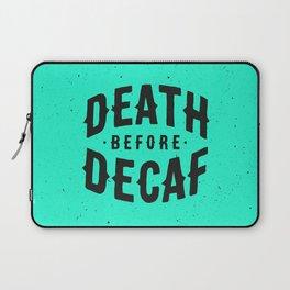 Death Before Decaf Laptop Sleeve