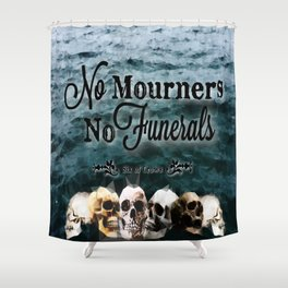 No Mourners - Black Shower Curtain
