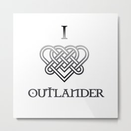 I LOVE OUTLANDER - CELTIC HEART Metal Print