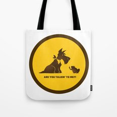 Are you talkin to me? Tote Bag