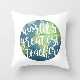 World's Greatest Teacher Throw Pillow