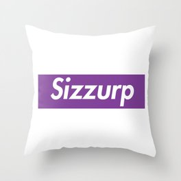 Sizzurp Throw Pillow