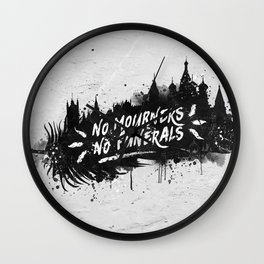No Mourners No Funerals Wall Clock