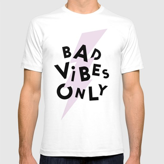 Bad Vibes Only T-shirt