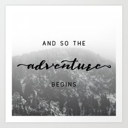 And So The Adventure Begins - Snowy Mountain Art Print
