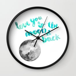 """SEA GREEN """"LOVE YOU TO THE MOON AND BACK"""" QUOTE + MOON Wall Clock"""