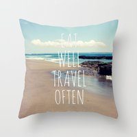 eat well travel often Throw Pillows featuring Eat Well Travel Often by farsidian